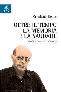Copertina di 'Oltre il tempo, la memoria e la saudade. Saggi su Antonio Tabucchi'