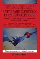Anticipare il futuro: la psicoanalisi oggi - Centro di Psicoanalisi Romano