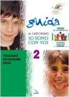 """Progetto Magnificat. Guida al catechismo """"Io sono con voi"""". Vol. 2 - Peiretti Anna, Fontana Andrea, Ferrero Bruno, Cusino Monica"""