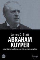 Abraham Kuyper - James D. Bratt