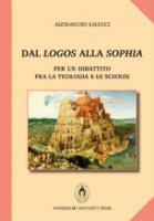 Dal Logos alla Sophia - Alessandro Salucci