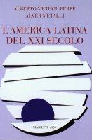 America Latina del XXI secolo.  (L') - Alberto Methol Ferré , Alver Metalli