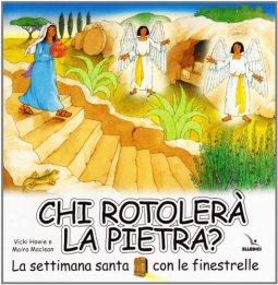 Copertina di 'Chi rotolerà la pietra? La Settimana santa con le finestrelle'