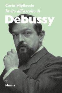 Copertina di 'Invito all'ascolto di Debussy'