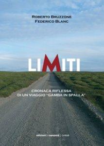 Copertina di 'Limiti. Cronaca riflessa di un viaggio «gamba in spalla»'