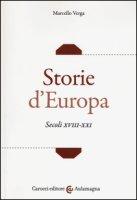 Storie d'Europa. Secoli XVIII-XXI - Verga Marcello