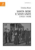 Santa Sede e Stati Uniti (1932-1939) - Rossi Cristina