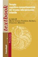 Terapia cognitivo-comportamentale del trauma interpersonale infantile - AA. VV.