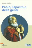 Paolo, l'apostolo delle genti - Guillet Jacques