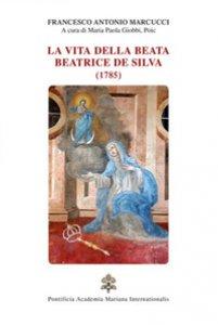Copertina di 'La vita della beata Beatrice De Silva (1785)'