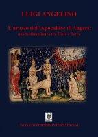 L'arazzo dell'Apocalisse di Angers: una testimonianza tra cielo e terra - Luigi Angelino