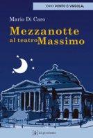 Mezzanotte al Teatro Massimo - Di Caro Mario