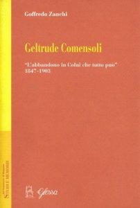Copertina di 'Geltrude Comensoli. L'abbandono in colui che tutto può (1847-1903)'