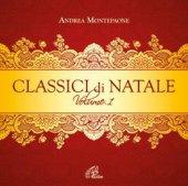Classici di Natale - Volume 1. CD - Andrea Montepaone