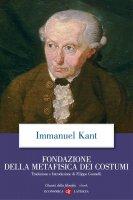 Fondazione della metafisica dei costumi - Immanuel Kant