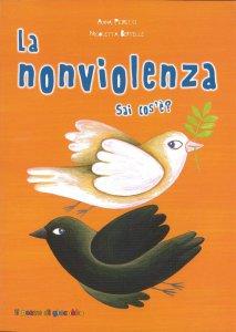 Copertina di 'La nonviolenza sai cos'è?'