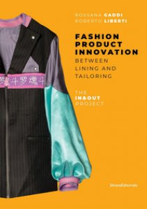 Copertina di 'Fashion product innovation. Between lining and tailoring. The In and Out project. Ediz. illustrata'