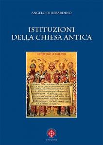 Copertina di 'Istituzioni di Chiesa antica'