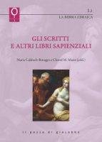 Gli scritti e altri libri sapienziali - Christl M. Maier, Nuria Calduch Benages