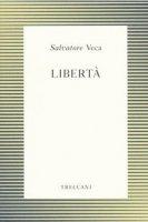 Libertà - Salvatore Veca