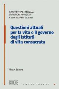 Copertina di 'Questioni attuali per la vita e il governo degli istituti di vita consacrata'