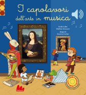 I capolavori dell'arte in musica. Classici sonori. Ediz. a colori - Séverine Cordier