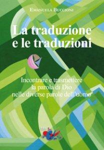 Copertina di 'La traduzione e le traduzioni'