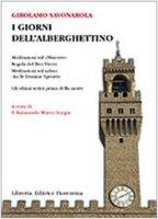 I giorni dell'Alberghettino - Savonarola Girolamo