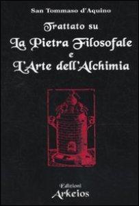Copertina di 'Trattato sulla pietra filosofale e l'arte dell'alchimia'