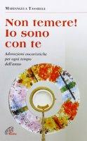 Non temere! Io sono con te - Mariangela Tassielli