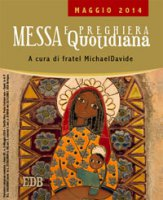 Messa quotidiana. A cura di fratel MichaelDavide. Maggio 2014