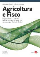 Agricoltura e fisco - Gian Paolo Tosoni,  Francesco Preziosi