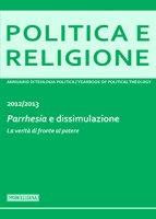 Politica e Religione. 2012/2013: Parrhesia e dissimulazione