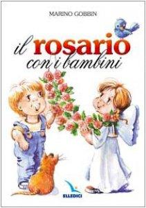 Copertina di 'Il rosario con i bambini'