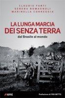 La lunga marcia dei Senza Terra - Claudia Fanti, Marinella Correggia, Serena Romagnoli