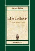 La libertà dell'ordine - Thibon Gustave