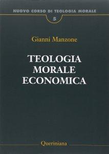 Copertina di 'Teologia morale economica'
