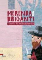 Merenda con briganti - Tommaso D'Incalci (illustrazioni),  un frate francescano (testo)