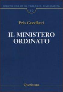Copertina di 'Nuovo corso di teologia sistematica [vol_10] / Il ministero ordinato'