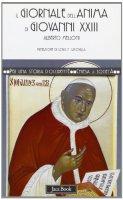 Il giornale dell'anima di Giovanni XXIII - Melloni Alberto
