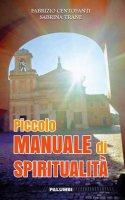 Piccolo manuale di spiritualità - Fabrizio Centofanti, Sabrina Trane