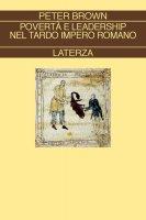 Povertà e leadership nel tardo impero romano - Peter Brown