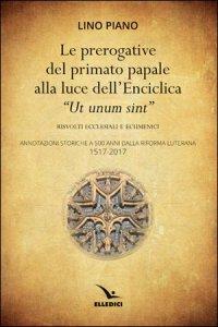 """Copertina di 'Le prerogative del primato papale alla luce dell'Enciclica """"Ut unum sint""""'"""