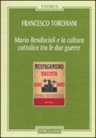 Mario Bendiscioli e la cultura cattolica tra le due guerre - Francesco Torchiani
