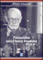 Psicoanalisi senza teoria freudiana - Antonio Imbasciati