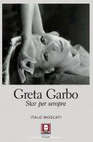 Greta Garbo - Italo Moscati