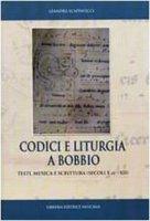 """""""Codici e Liturgia a Bobbio"""". Testi musica e Scrittura (Secoli X - XXI) - Leandra Scappaticci"""