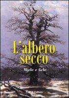 L'albero secco - Biagini Novara M. Antonietta