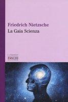 La gaia scienza - Nietzsche Friedrich