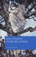 Fiabe irlandesi - Stephens James
